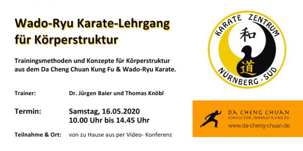 Karate und Da Cheng Chuan Kung Fu - Video-Training: Online-Lehrgang für Körperstruktur am 16.05.2020 (Wado Ryu Karate & Zhan Zhuang Chi Kung)