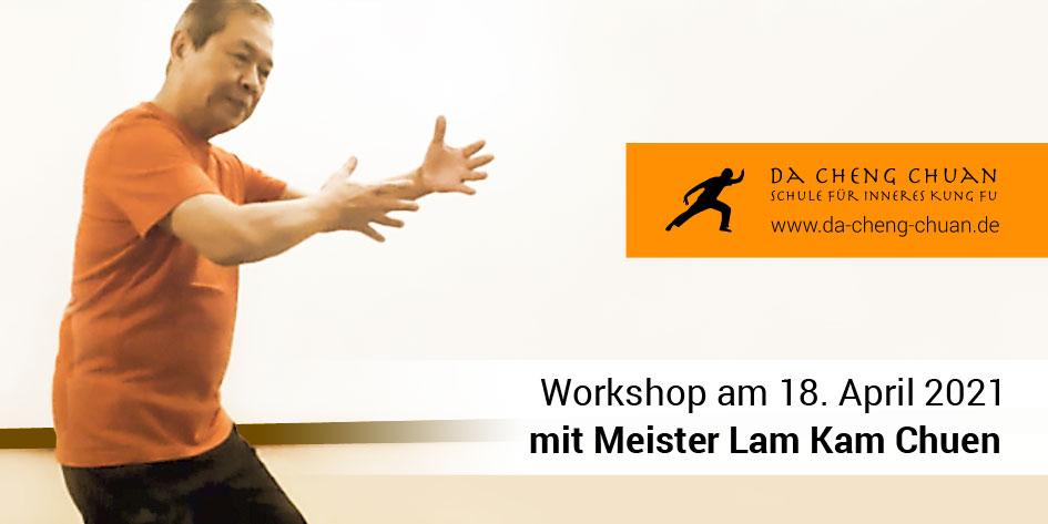 Workshop mit Meister Lam Kam Chuen am 18.04.2021 in Nürnberg und online